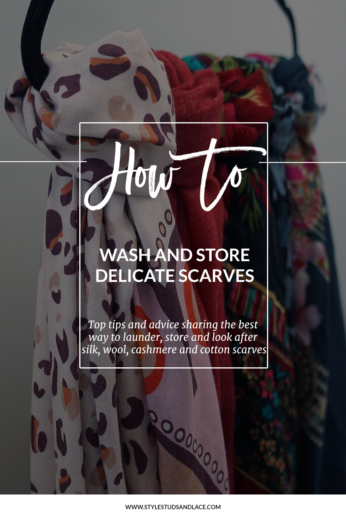 How to look after, launder and store delicate scarves | Top tips for cleaning, storing and taking care of silk, wool, cashmere and cotton scarves