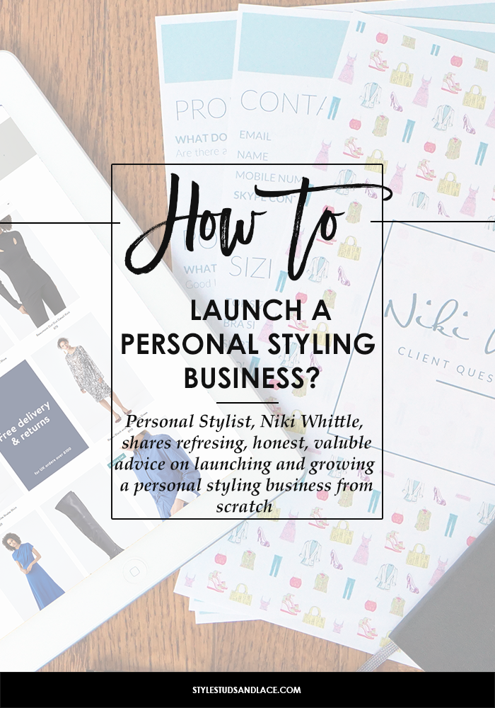 Tips and advice on how to start and grow a personal styling business from scratch. how to become a successful entrepreneur