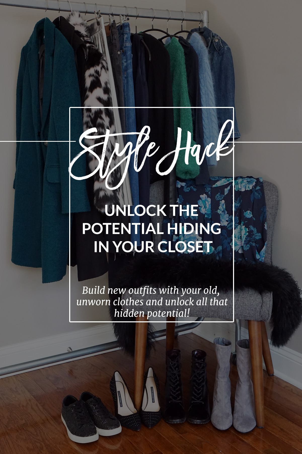 How To Unlock The Potential Hanging Inside Your Closet And Build New  Outfits With Old Clothes